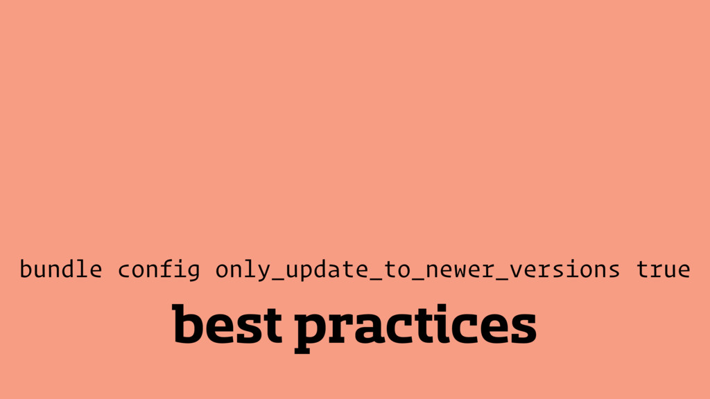 best practices bundle config only_update_to_new...