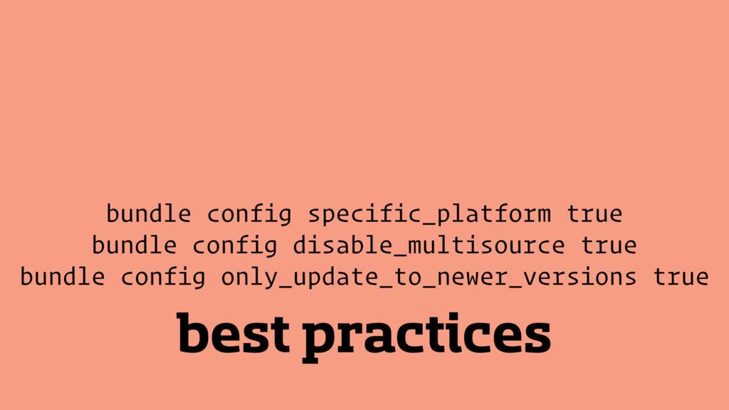 best practices bundle config specific_platform ...