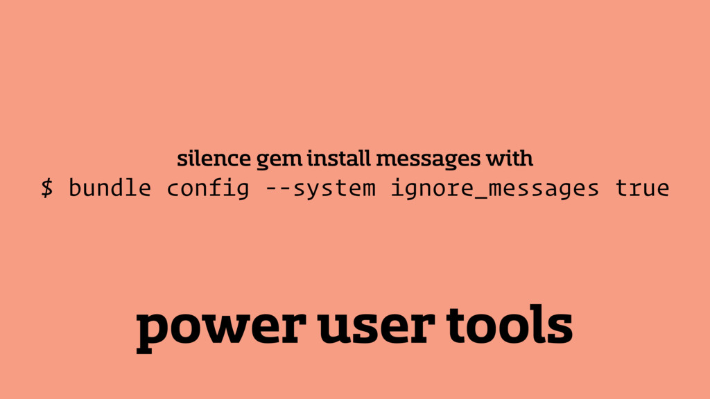 power user tools silence gem install messages w...