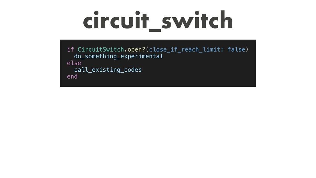circuit_switch  if CircuitSwitch.open?(close_i...