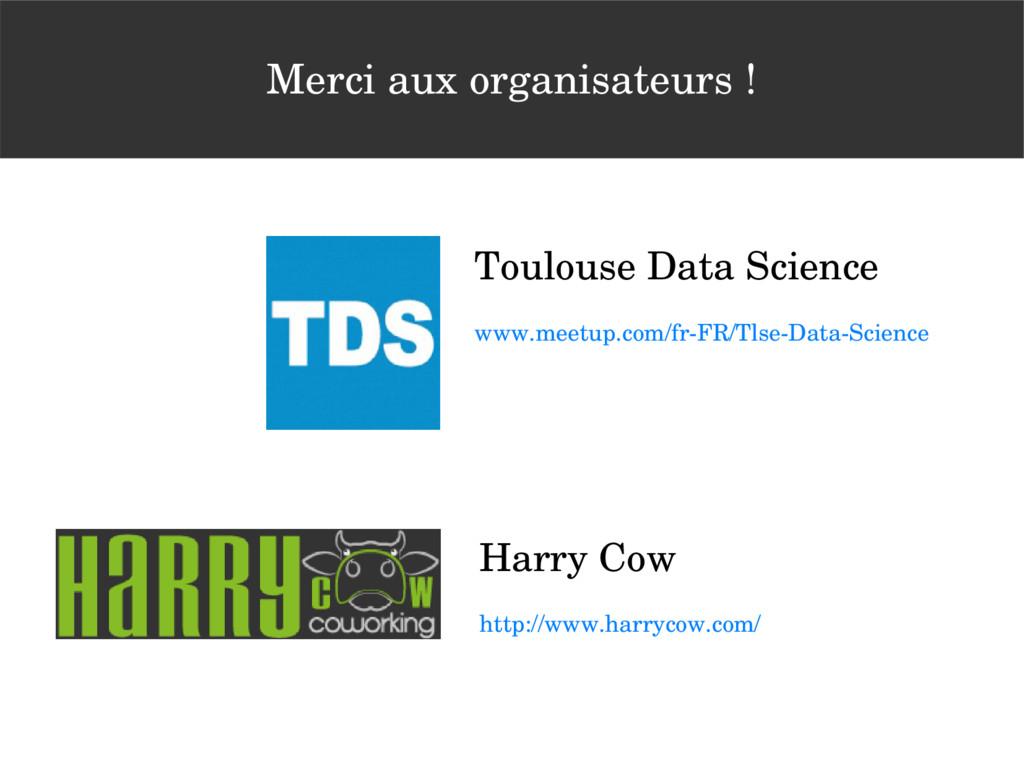 Merci aux organisateurs ! Toulouse Data Science...