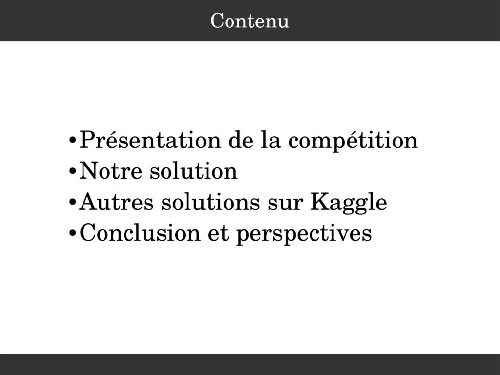 Contenu ● Présentation de la compétition ● Notr...
