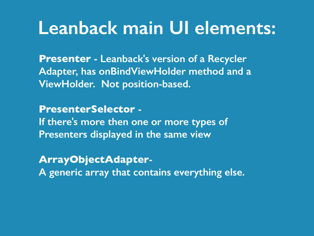 Leanback main UI elements: Presenter - Leanback...
