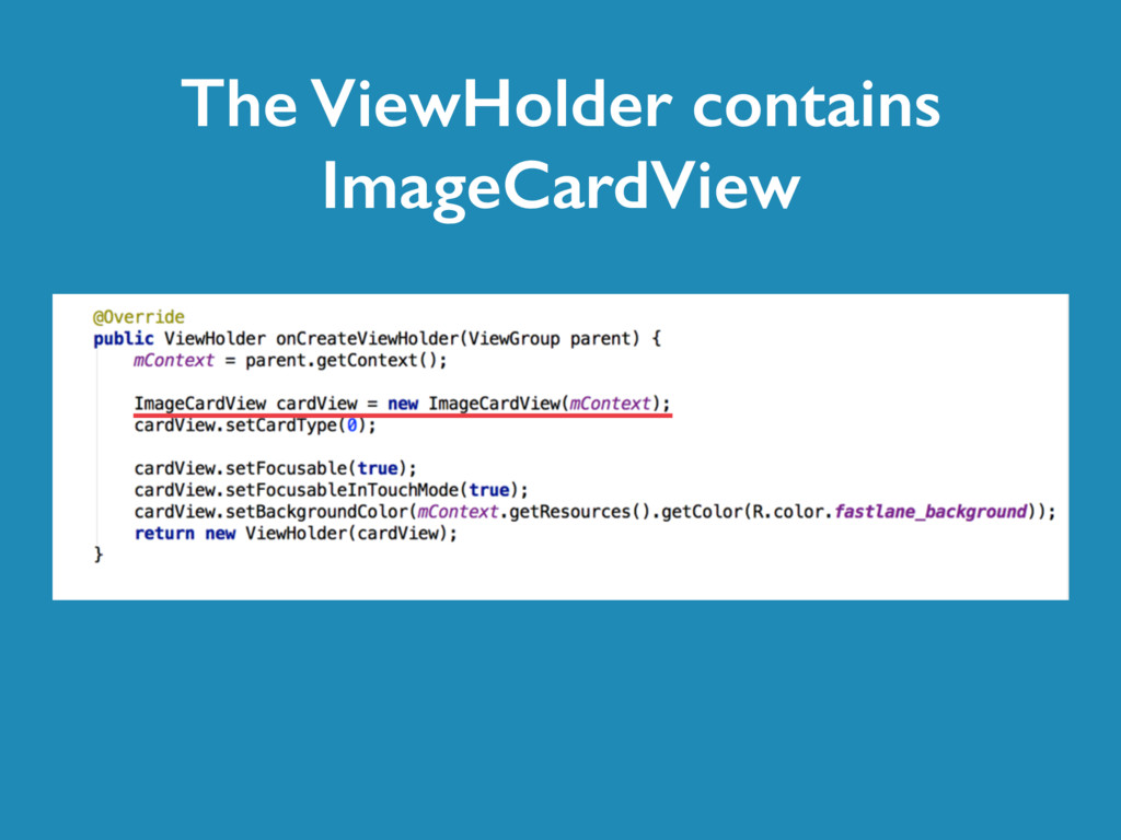 The ViewHolder contains ImageCardView