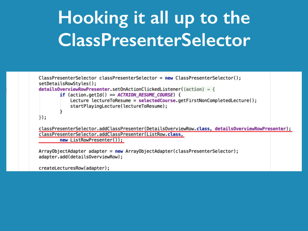 Hooking it all up to the ClassPresenterSelector