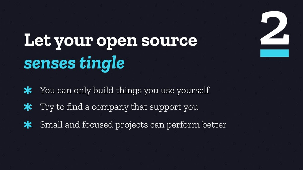 Let your open source senses tingle You can only...