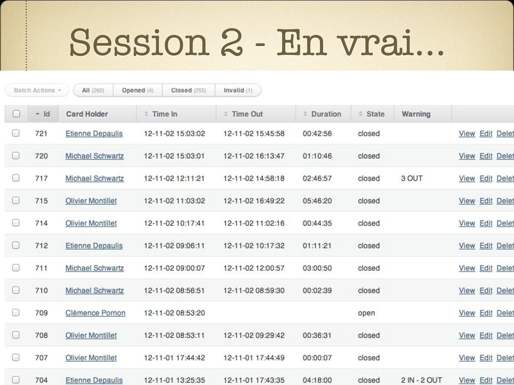 Session 2 - En vrai...