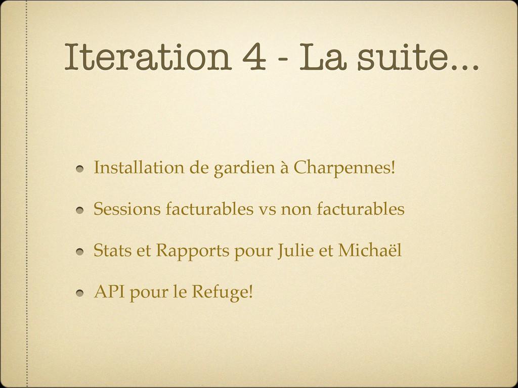 Iteration 4 - La suite... Installation de gardi...