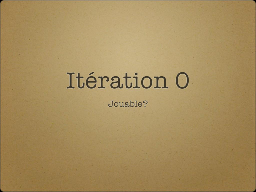 Itération 0 Jouable?