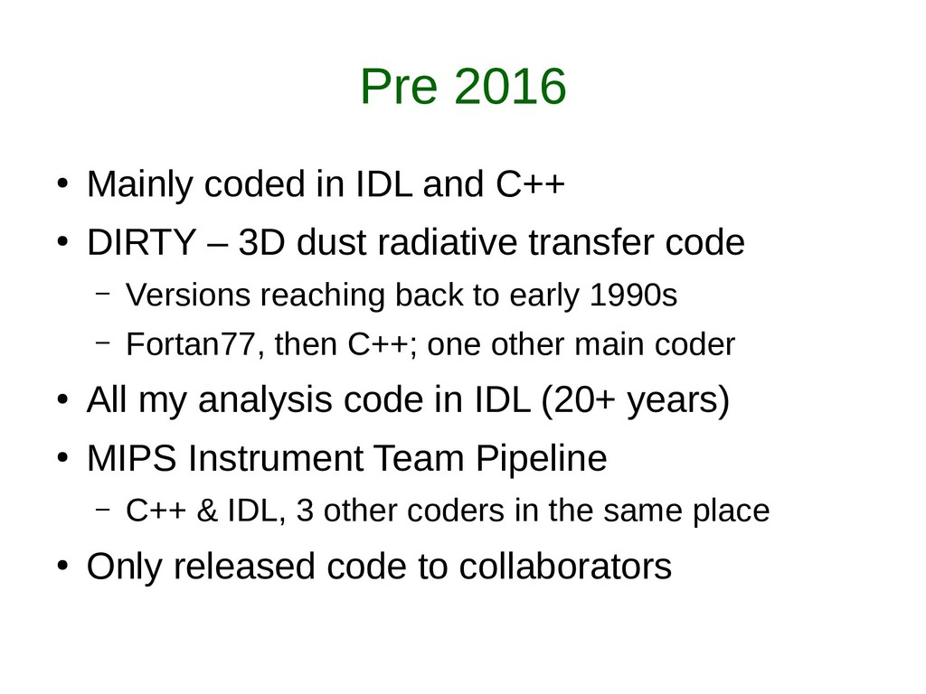 Pre 2016 ● Mainly coded in IDL and C++ ● DIRTY ...