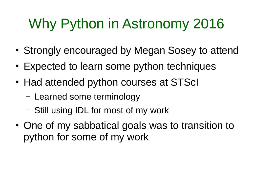 Why Python in Astronomy 2016 ● Strongly encoura...