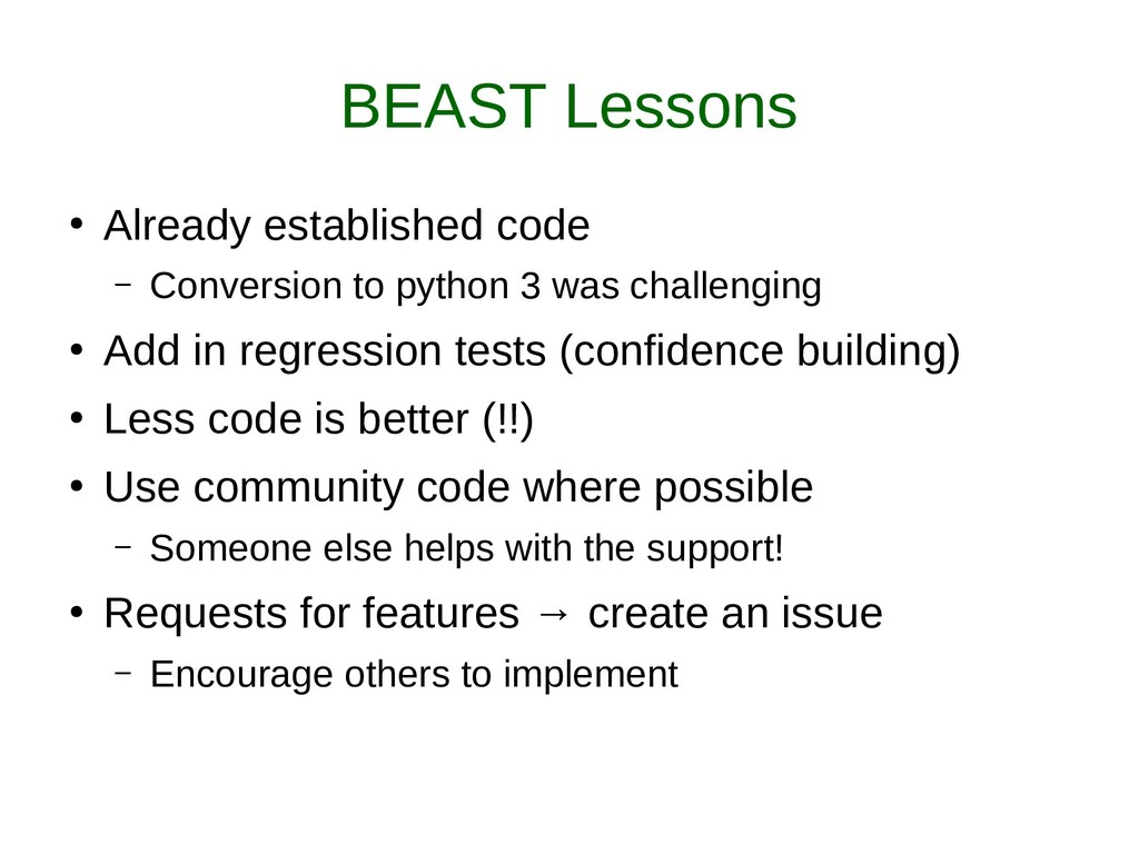 BEAST Lessons ● Already established code – Conv...