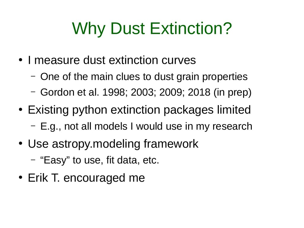 Why Dust Extinction? ● I measure dust extinctio...