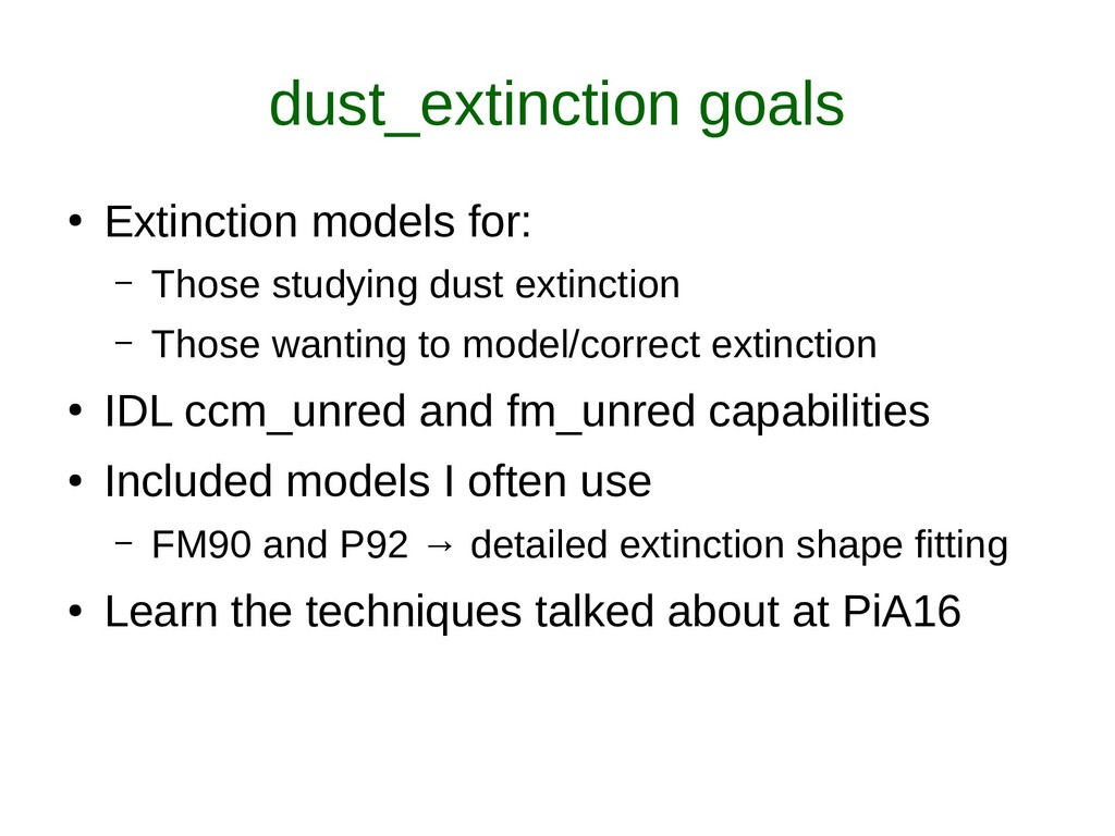 dust_extinction goals ● Extinction models for: ...