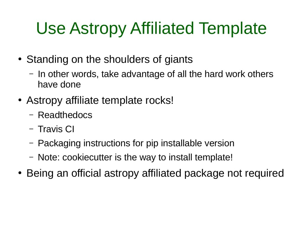 Use Astropy Affiliated Template ● Standing on t...