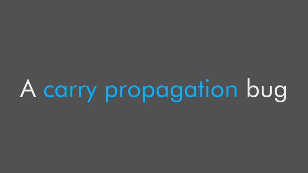 A carry propagation bug