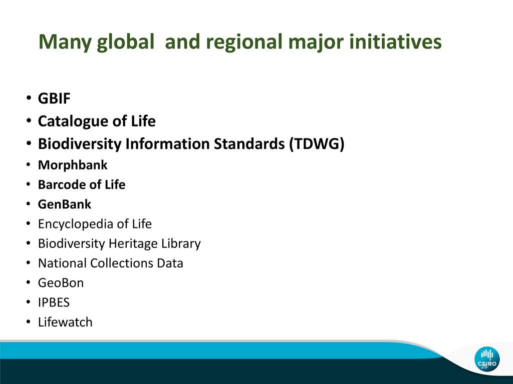 Many global and regional major initiatives • GB...