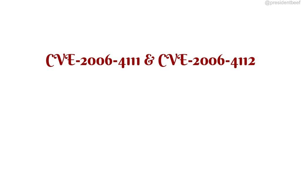 @presidentbeef CVE-2006-4111 & CVE-2006-4112