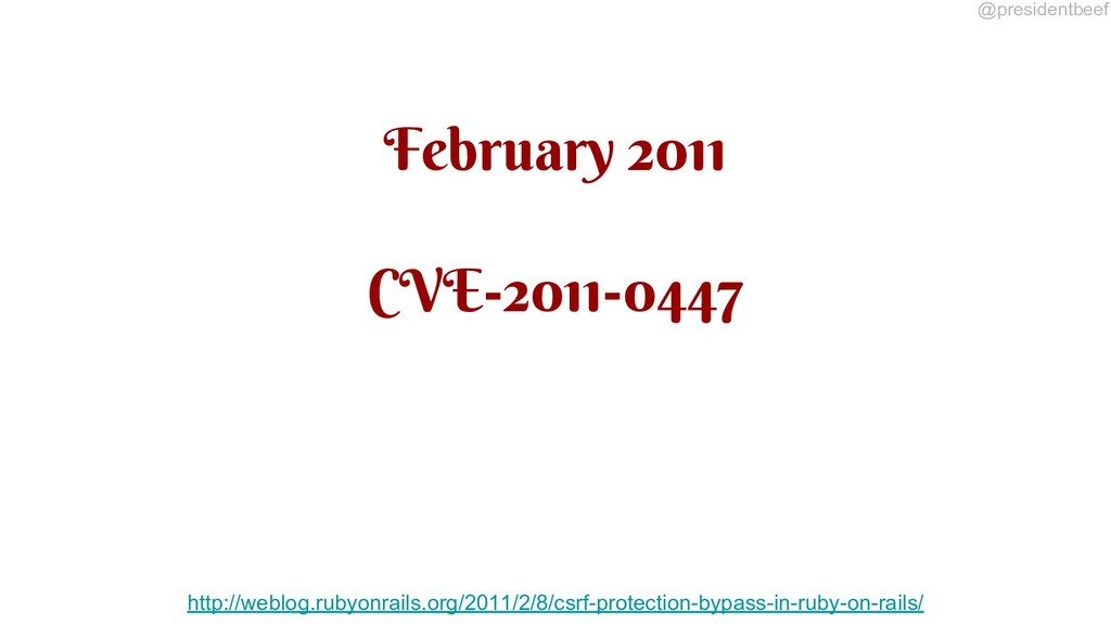 @presidentbeef February 2011 CVE-2011-0447 http...