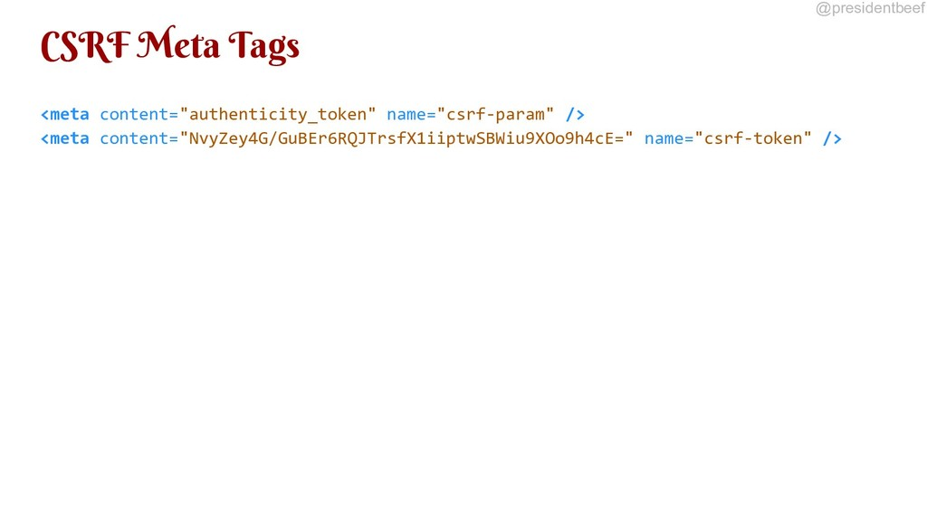 "@presidentbeef CSRF Meta Tags <meta content=""au..."