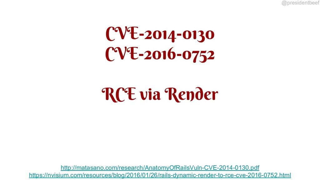 @presidentbeef CVE-2014-0130 CVE-2016-0752 RCE ...