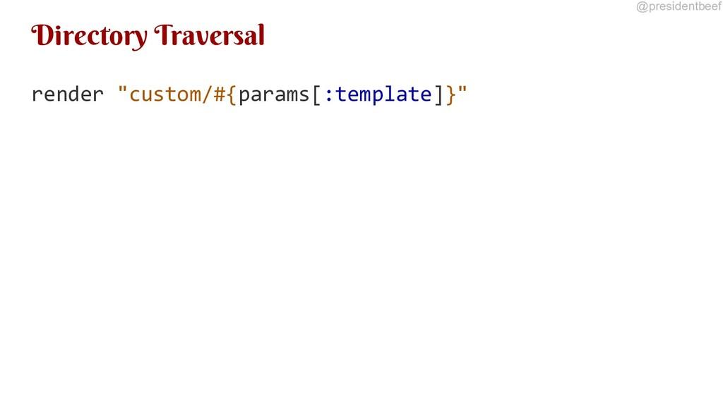 """@presidentbeef Directory Traversal render """"cust..."""