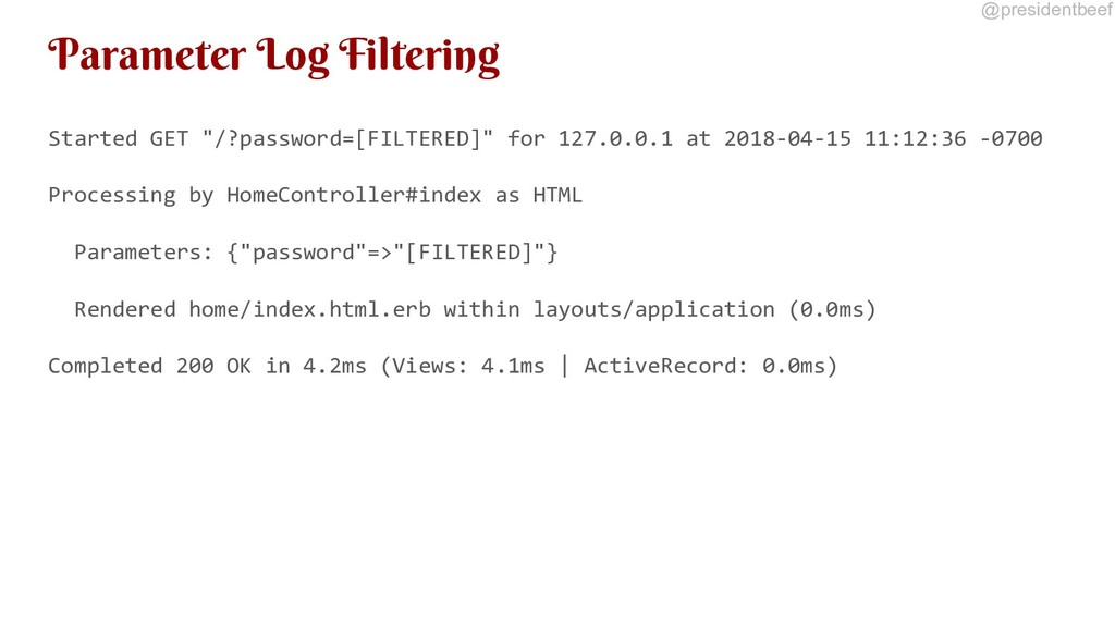 @presidentbeef Parameter Log Filtering Started ...