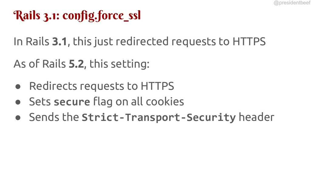 @presidentbeef Rails 3.1: config.force_ssl In R...