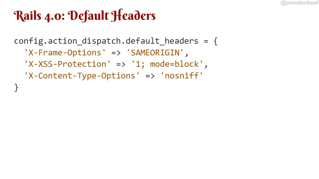 @presidentbeef Rails 4.0: Default Headers confi...