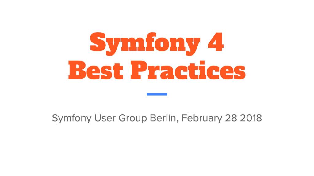 Symfony 4 Best Practices