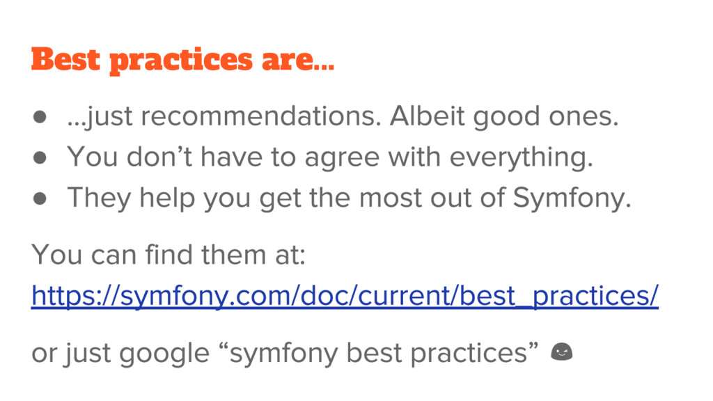 Best practices are... ● ● ●