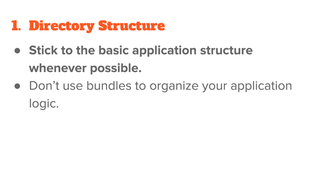 1. Directory Structure ● ●