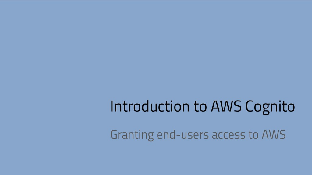 Introduction to AWS Cognito Granting end-users ...