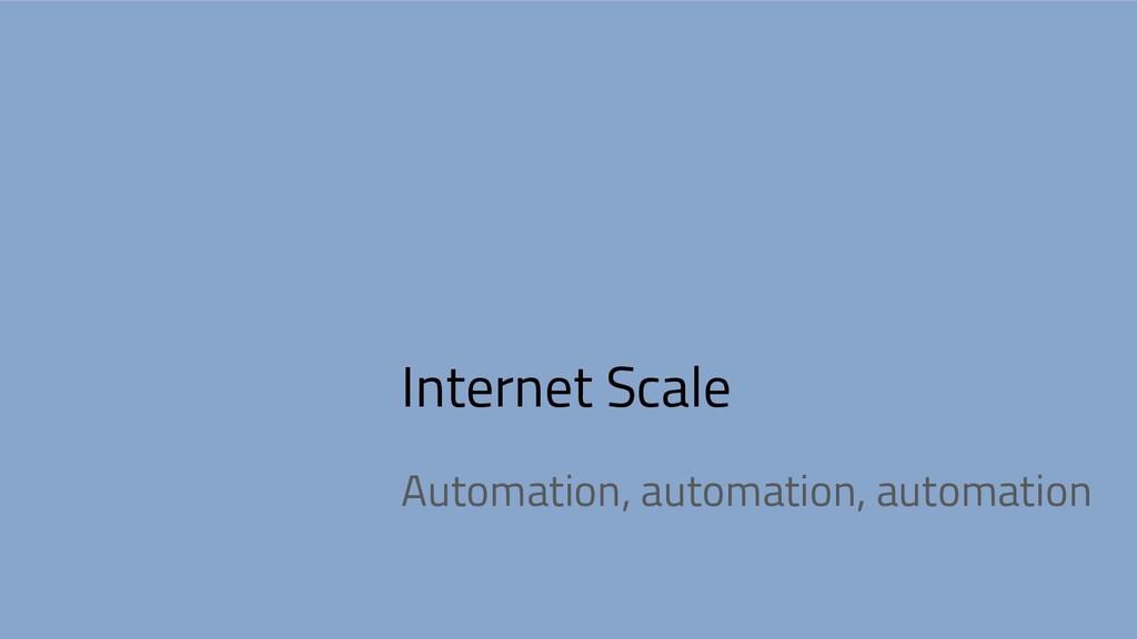 Internet Scale Automation, automation, automati...