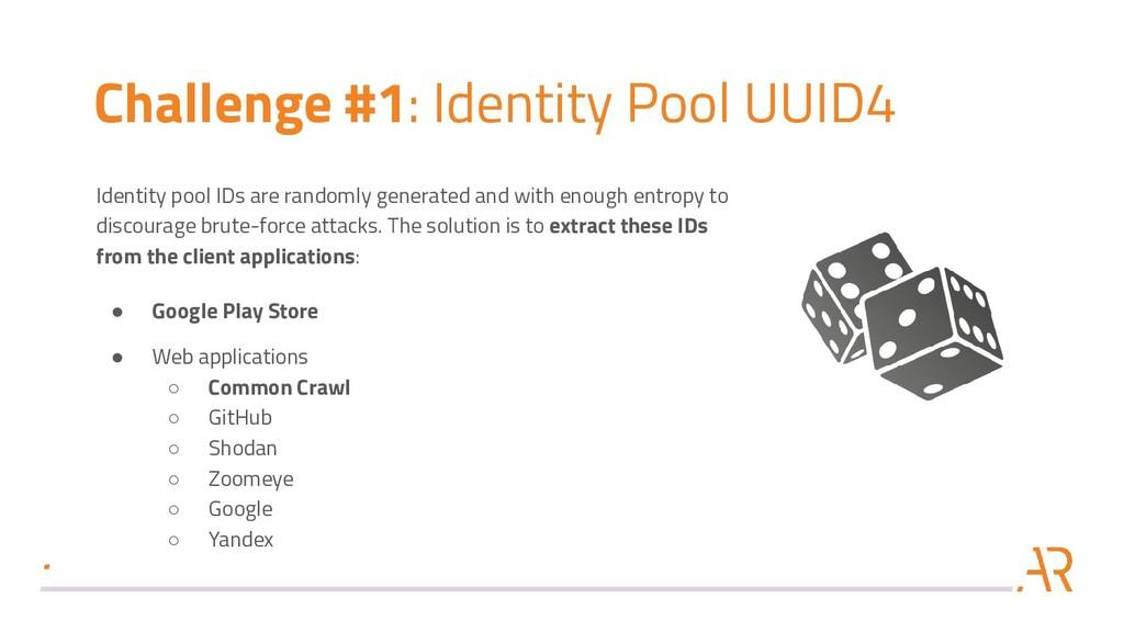 Challenge #1: Identity Pool UUID4 Identity pool...