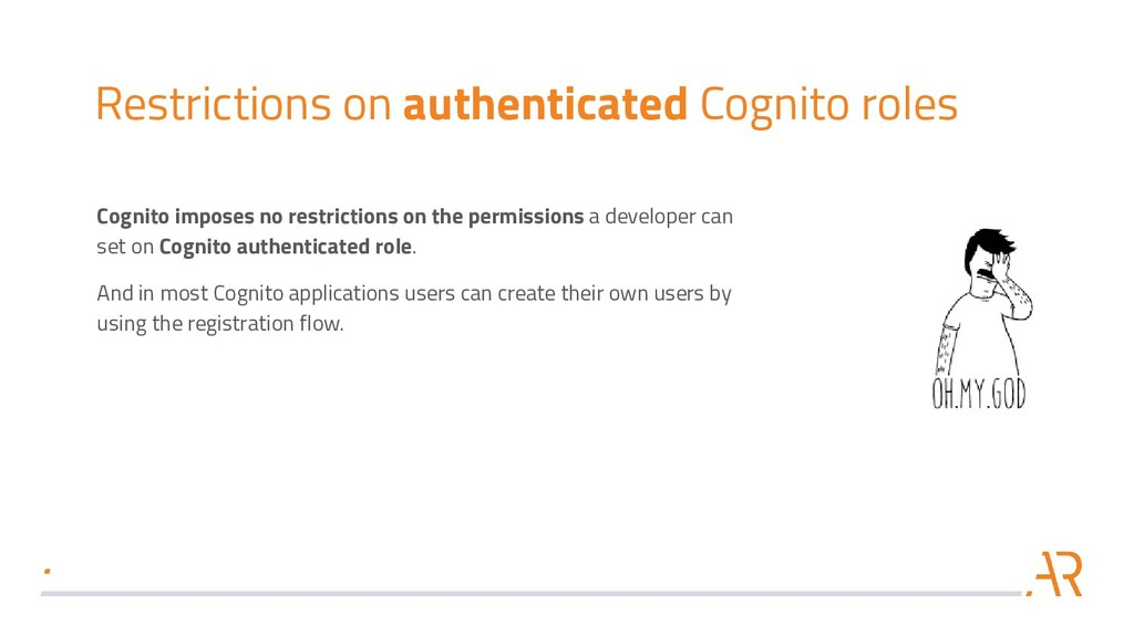 Restrictions on authenticated Cognito roles Cog...