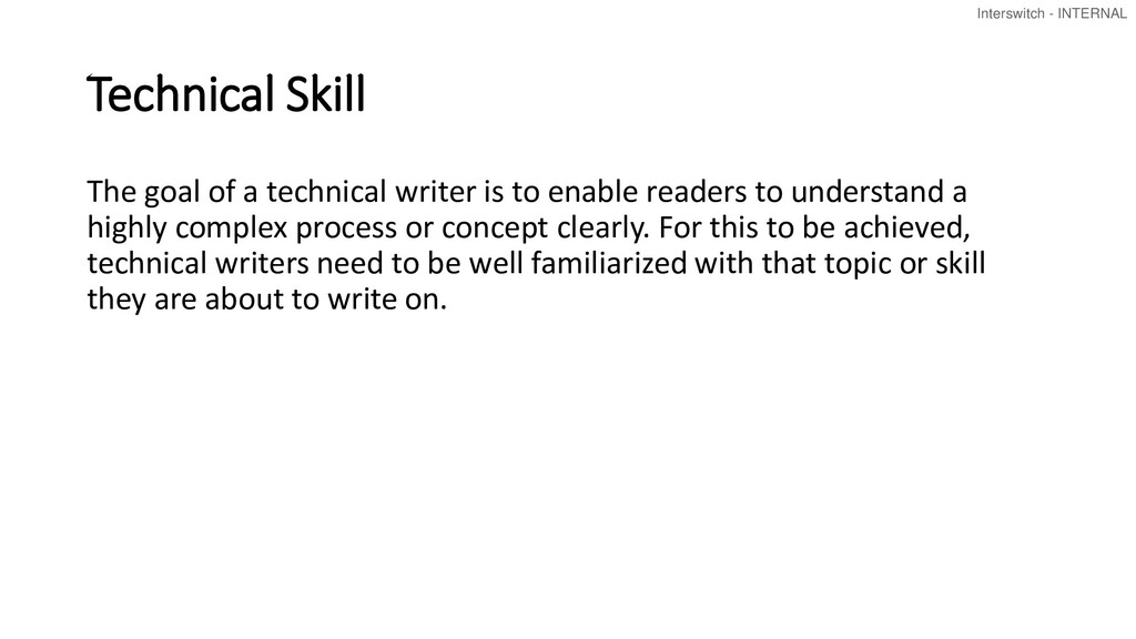 Interswitch - INTERNAL Technical Skill The goal...