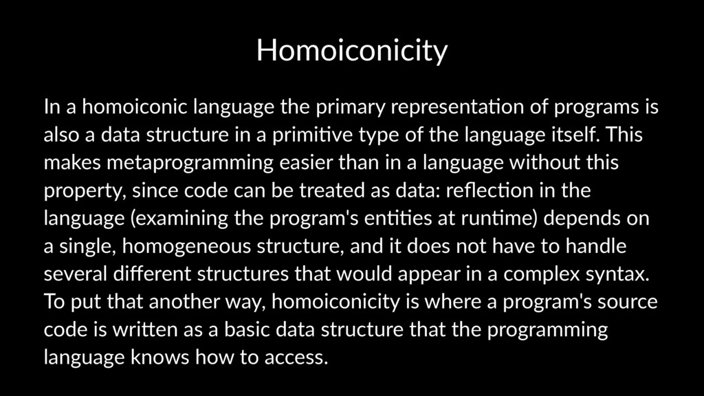 Homoiconicity In a homoiconic language the prim...