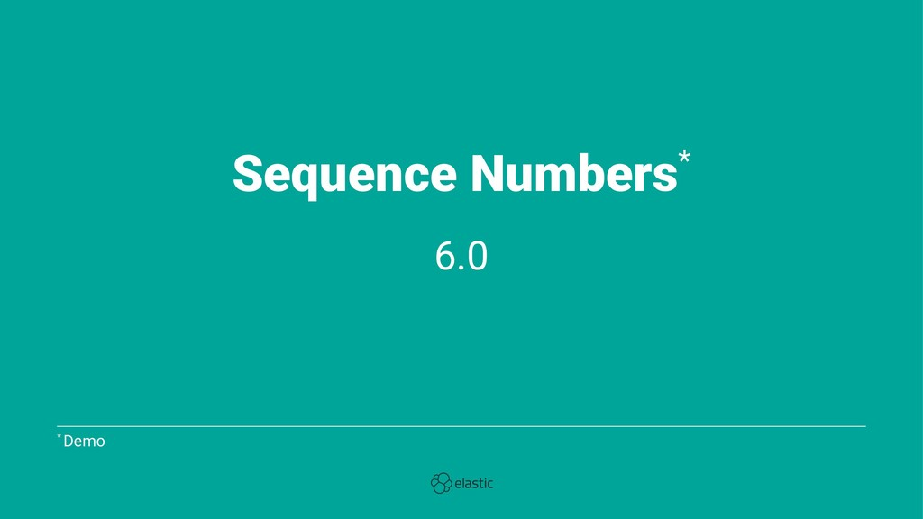 Sequence Numbers* 6.0 * Demo