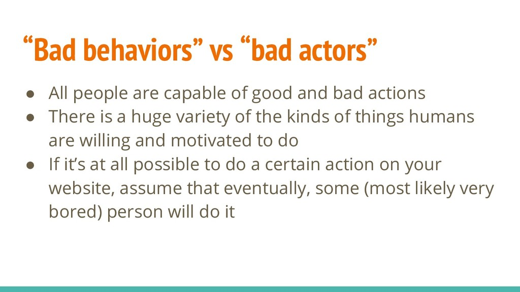 """Bad behaviors"" vs ""bad actors"" ● All people ar..."