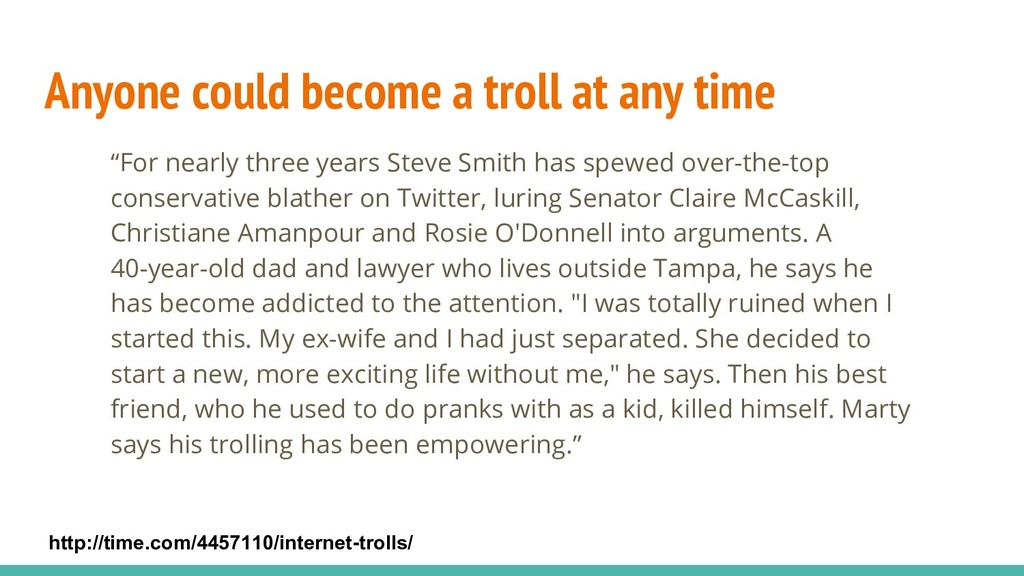 "Anyone could become a troll at any time ""For ne..."