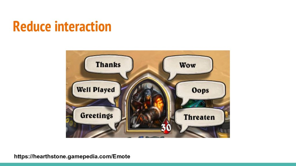 Reduce interaction https://hearthstone.gamepedi...