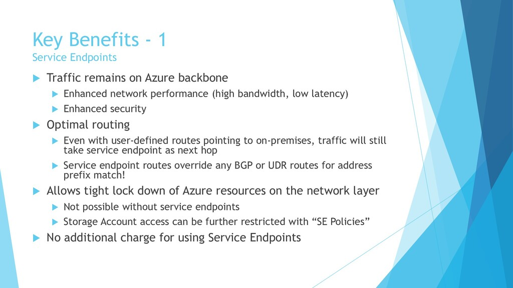 Key Benefits - 1 Service Endpoints  Traffic re...