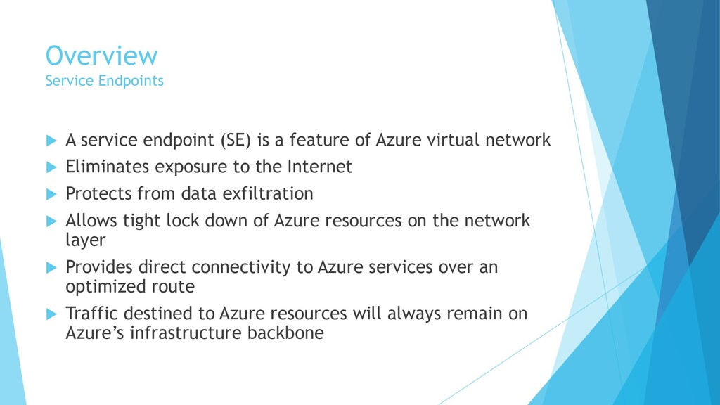 Overview Service Endpoints  A service endpoint...