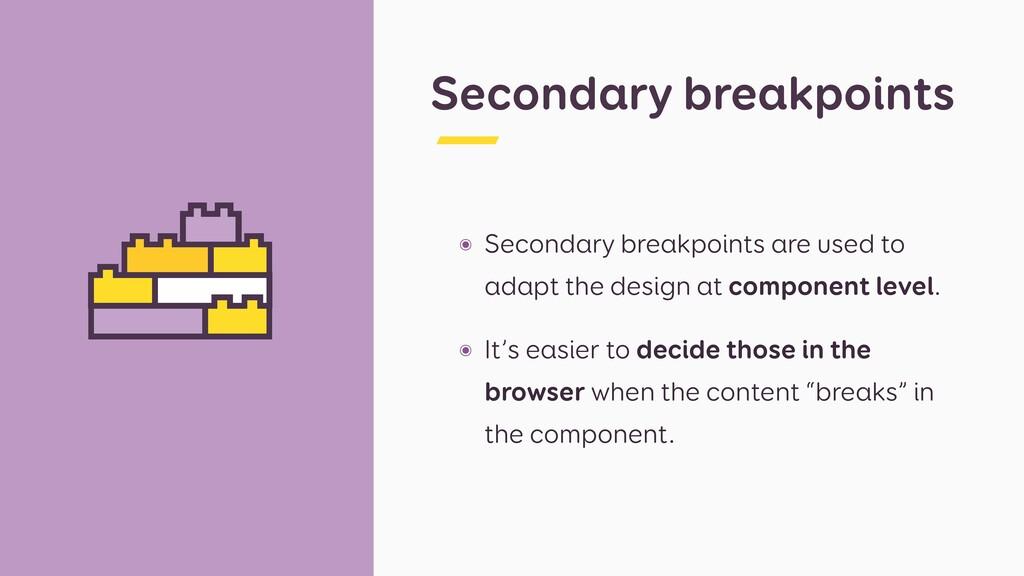 Secondary breakpoints ๏ Secondary breakpoints a...