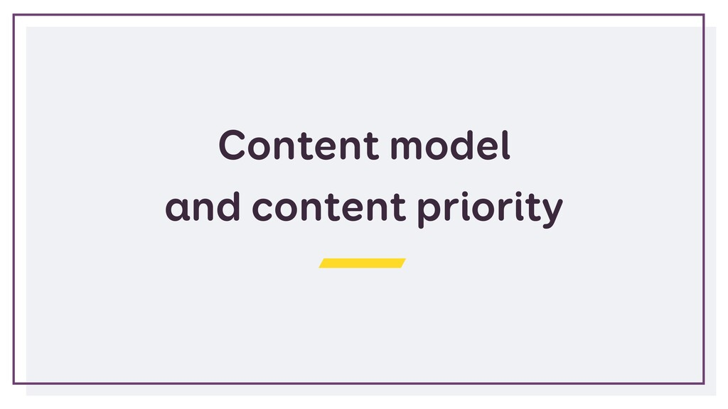 Content model and content priority