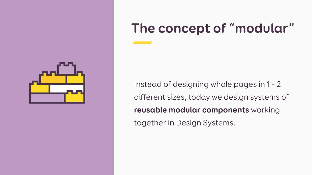 "The concept of ""modular"" Instead of designing w..."