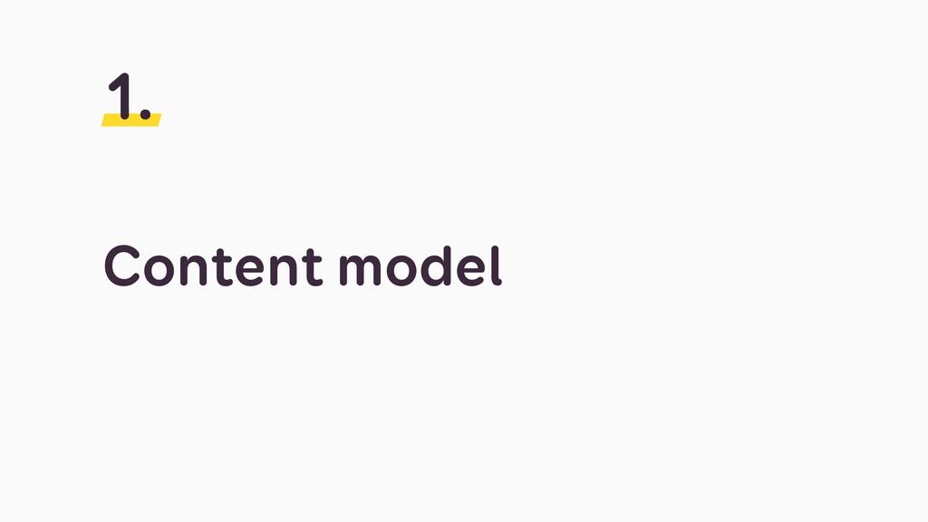 Content model 1.