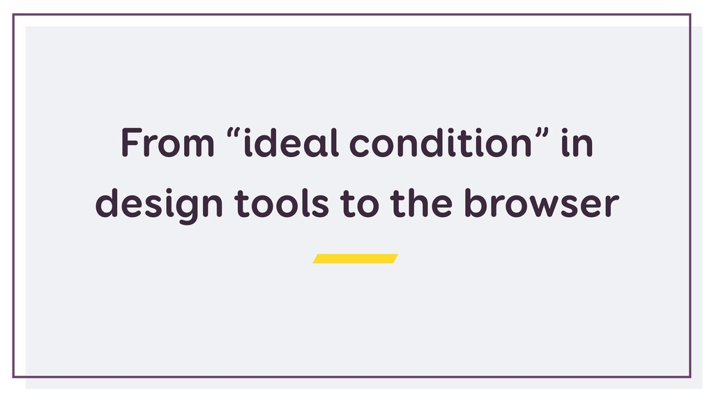 "From ""ideal condition"" in design tools to the b..."