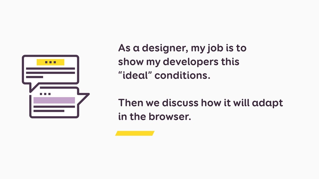 As a designer, my job is to show my developers ...